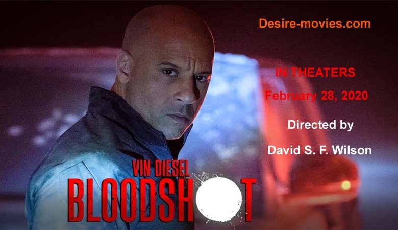 Bloodshot Movie Release Date, Cast, Trailer, Reviews in