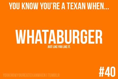 Whataburger haha a Texan thing | Quotes! | Texas pride
