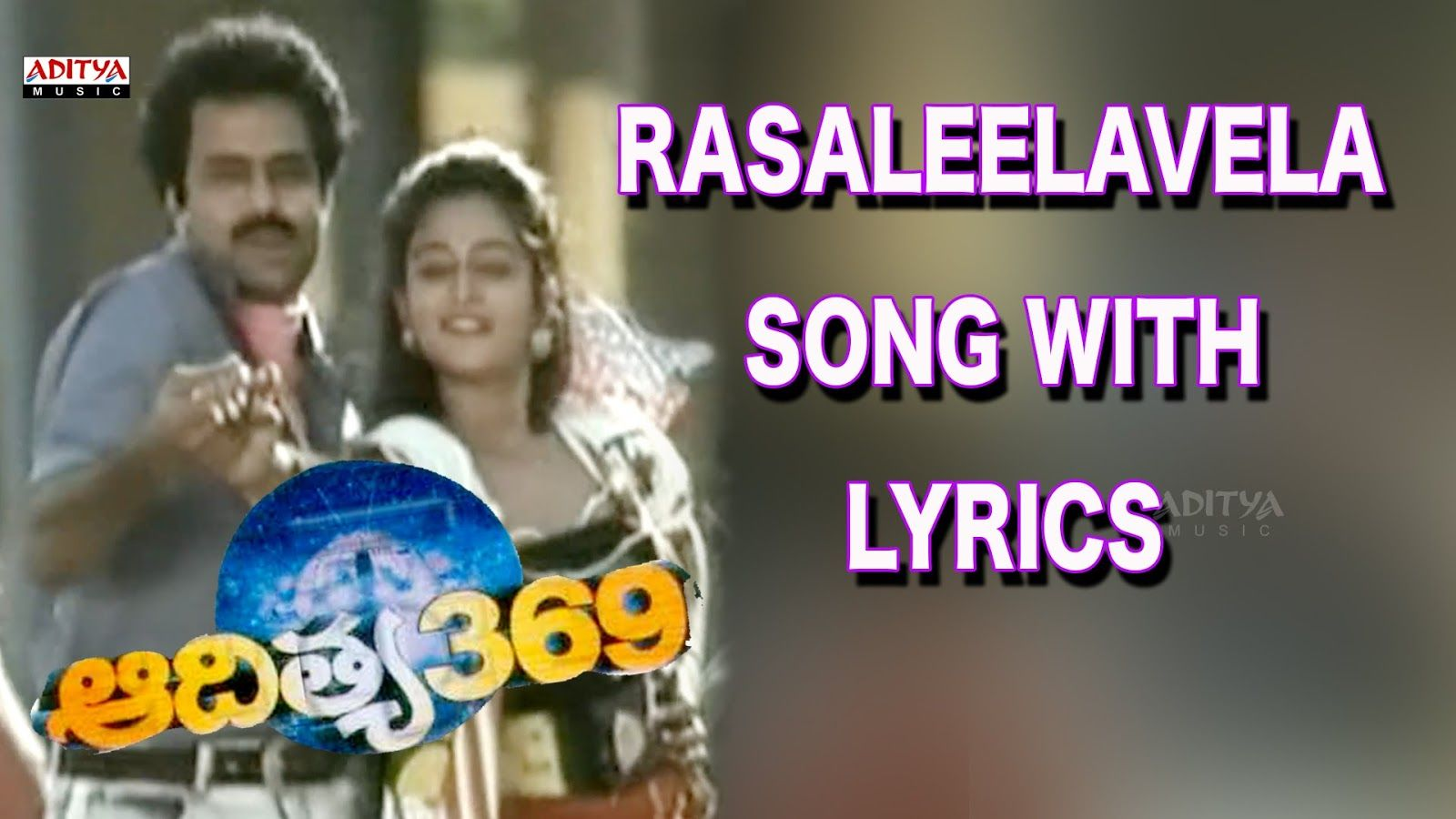 Rasaleela Vela Song Lyrics from Aditya 369 Movie (With