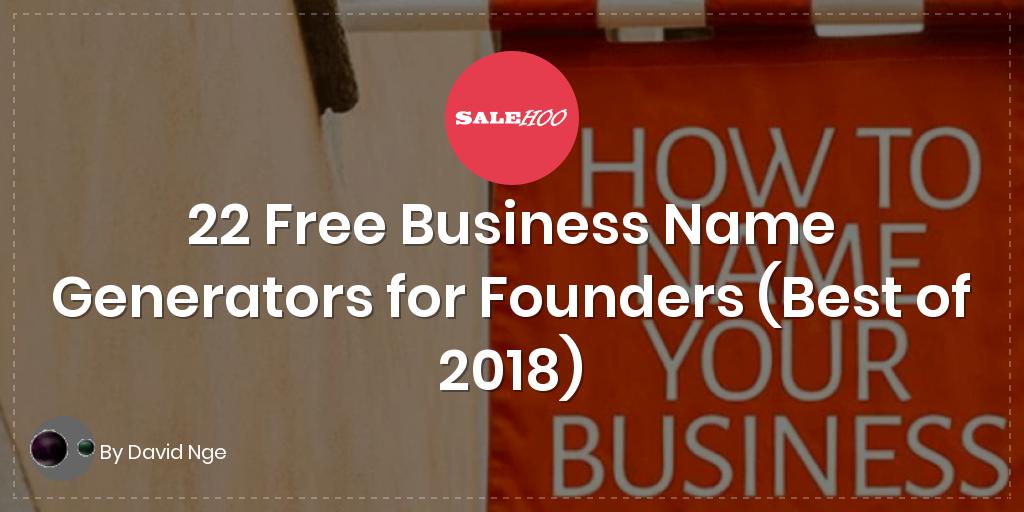 22 Free Business Name Generators For Founders Best Of 2018 Branding Business Names Unique Business Names Name Generator
