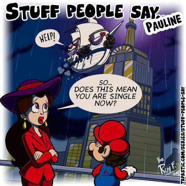 Stuff People Say 316 By Https Www Deviantart Com Flintofmother3 On Deviantart Super Mario Memes Super Mario Bros Super Mario Run