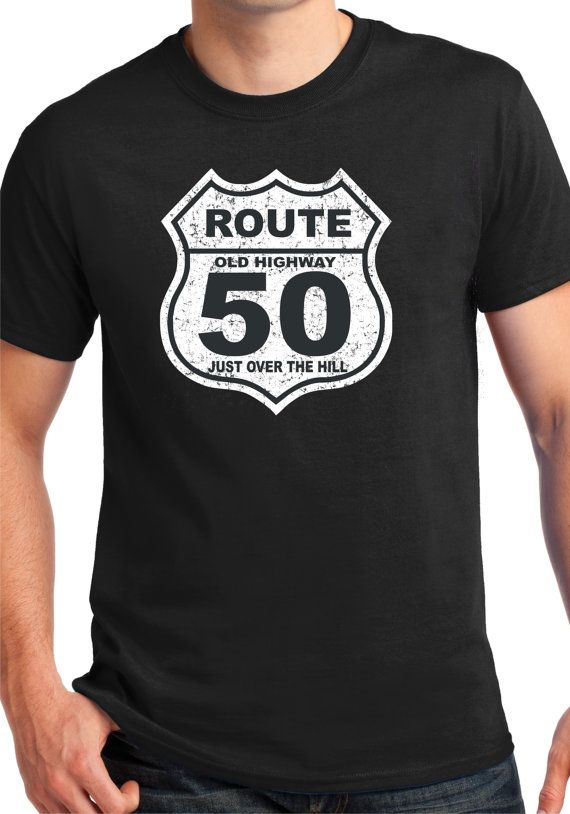 2175972f6 50th Birthday Gift ,50 Years Old , Over The Hill,Shirt,T-Shirt ,Gift for Him  , Funny t shirt, Route 66,Old Highway Sign,50 years Old,For Him