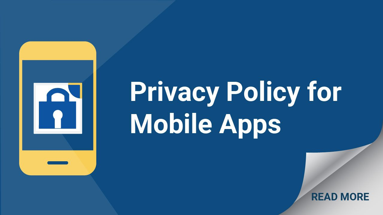 Your Mobile App Needs A Privacy Policy Find Out Why And How To Create Your Custom Agreement With Our Help Mobile App Privacy Policy App