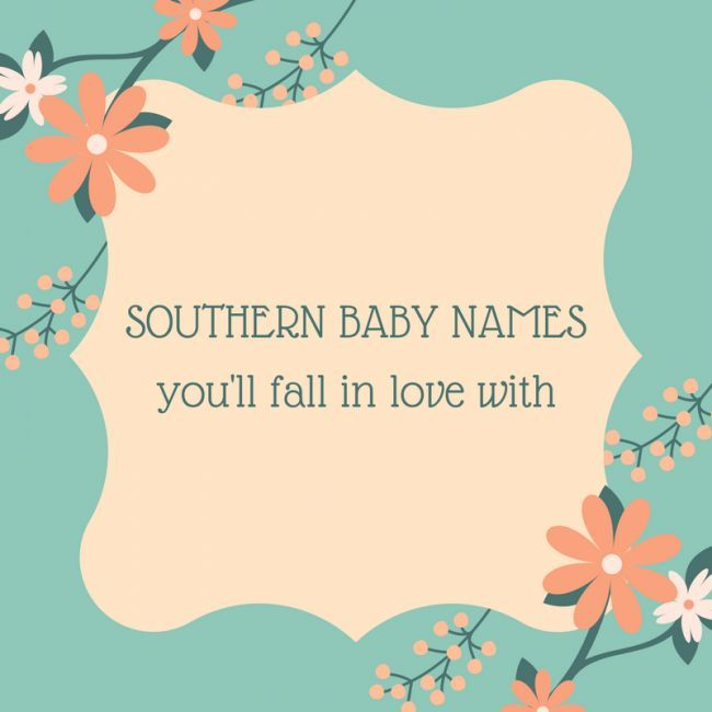 Gorgeous Southern Baby Names Y'all Will Love
