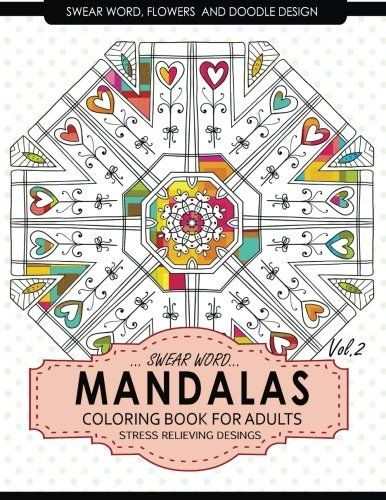 Swear Word Mandalas Coloring Book For Adults Flowers And Doodle Vol2 Adult Books