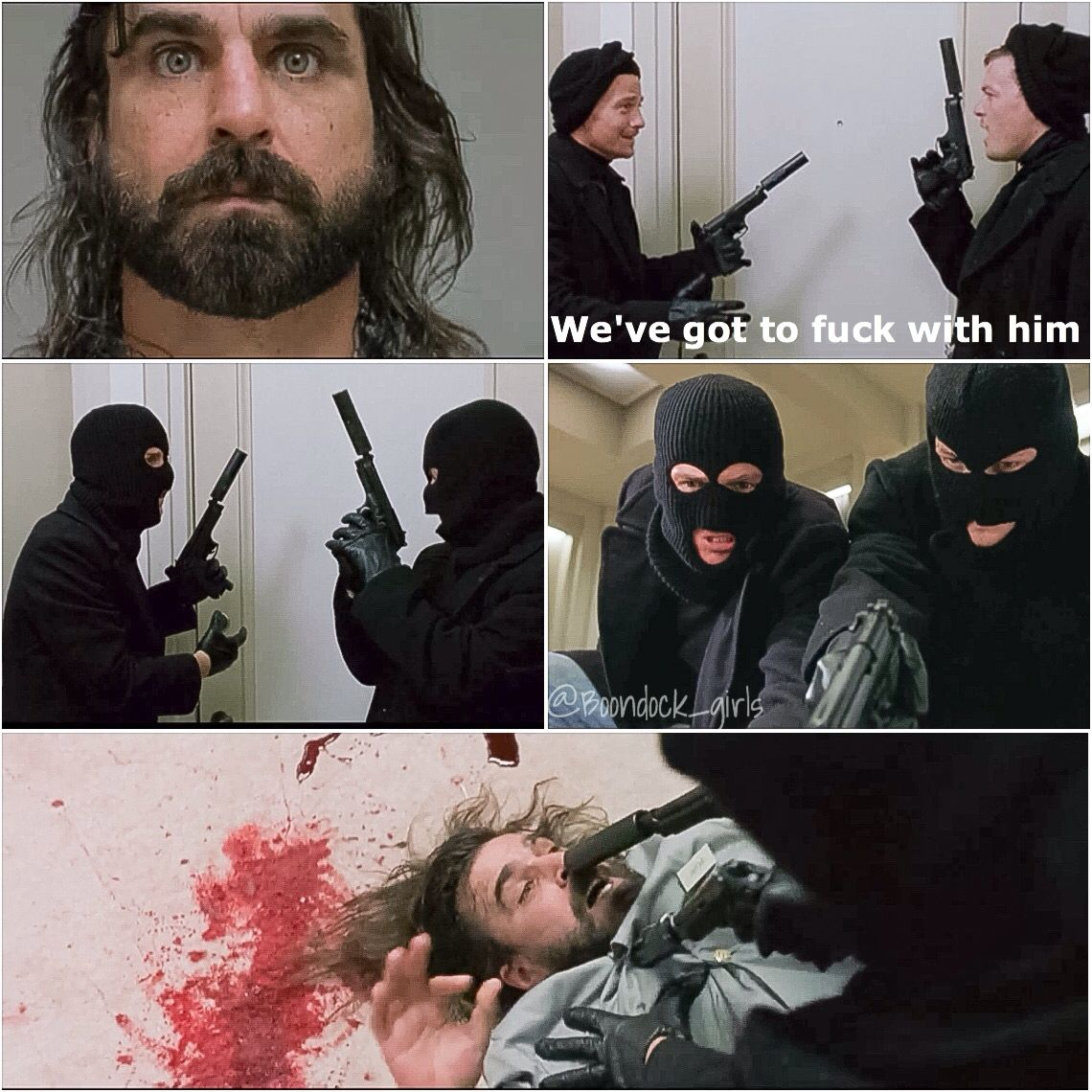 We've got to fuck with him Boondock saints