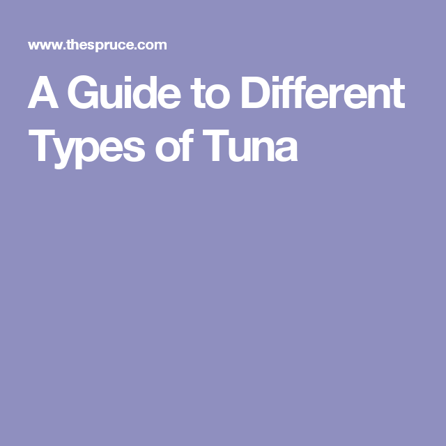 Know Your Tuna A Guide To Different Types Tuna Steaks Steak And Fish