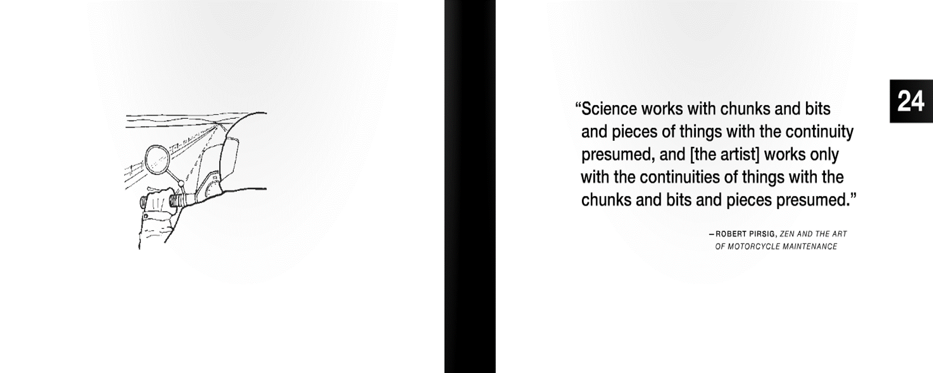 "24 | ""Science works with chunks and bits and pieces of things with ..."