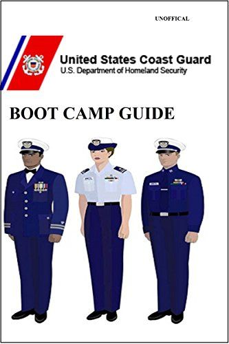 COAST GUARD: Boot Camp Survival Guide by I I
