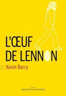 Découvrez L'oeuf de Lennon de Kevin Berry sur Booknode, la communauté du livre