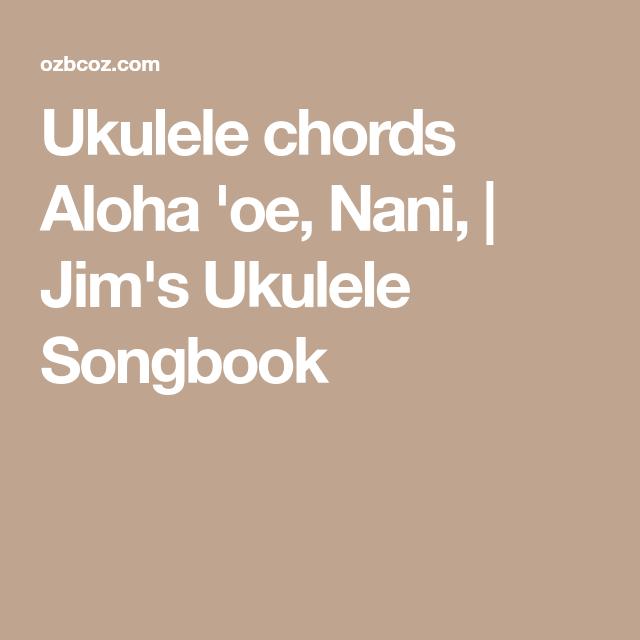Ukulele Chords Aloha Oe Nani Jims Ukulele Songbook Ukulele