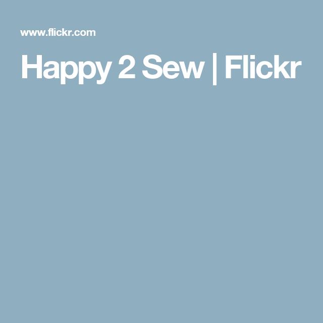 Happy 2 Sew | Flickr