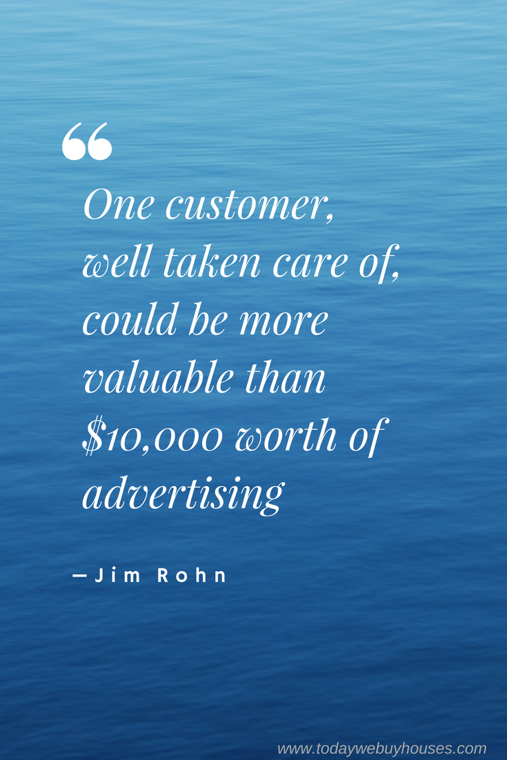 One Customer Well Taken Care Of Could Be More Valuable Than