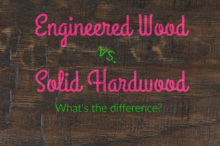 Engineered Wood vs Solid Hardwood Engineered wood, Solid