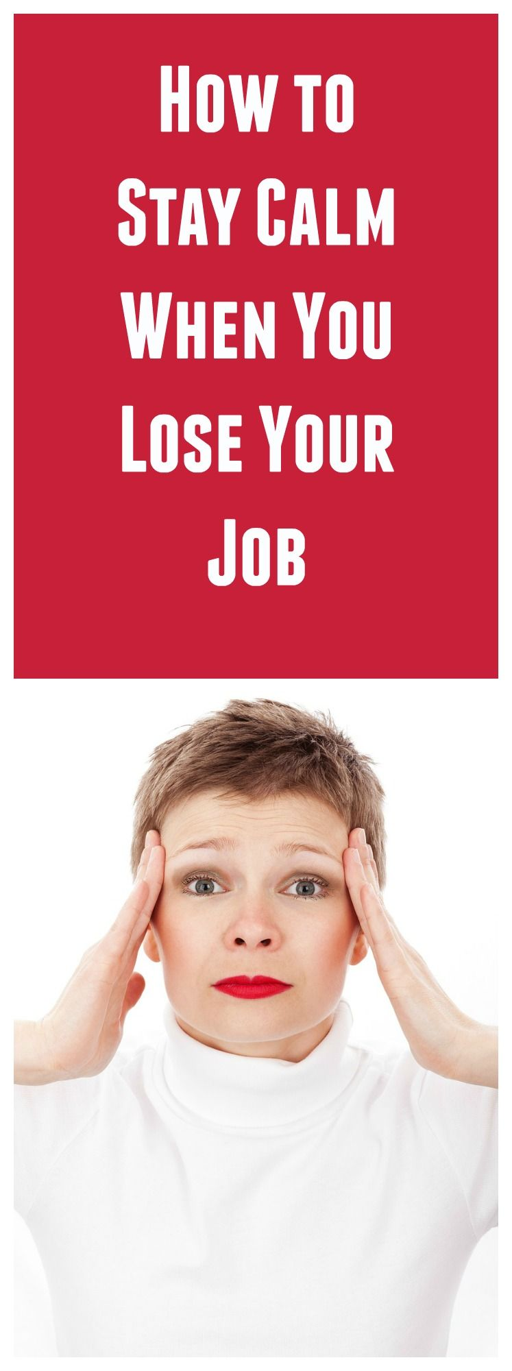 How To Stay Calm When You Lose Your Job Job, Losing you