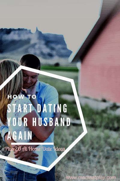 How to start dating your husband again
