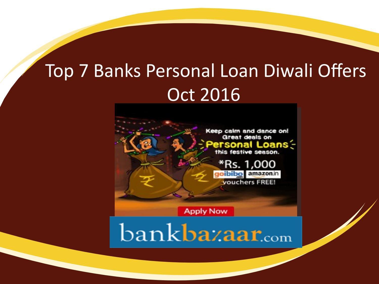 Top 7 Indian Banks Personal Loan Diwali Offers 2016 Personal Loans Financial News Financial Information
