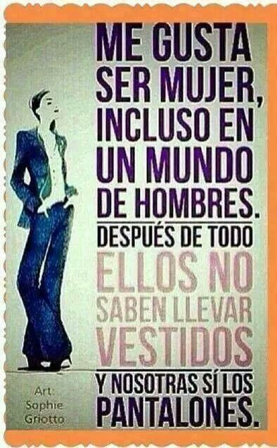Me Gusta Ser Mujer Frases Dignas Pinterest Quotes