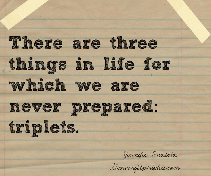 Growing Up Triplets Naturally Triplet Quotes Inspirational Baby Quotes Triplets