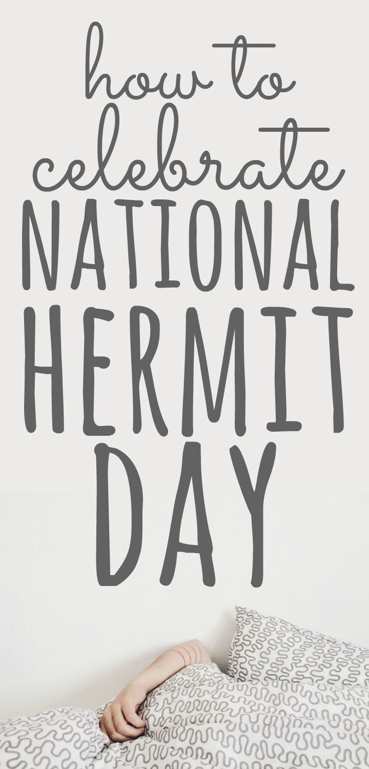 How to Celebrate National Hermit Day