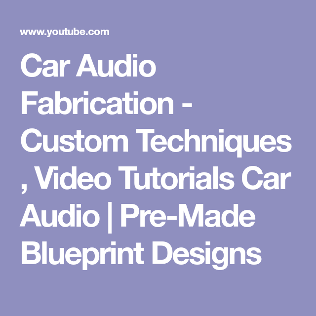 Car audio fabrication custom techniques video tutorials car car audio fabrication custom techniques video tutorials car audio pre made blueprint malvernweather Choice Image