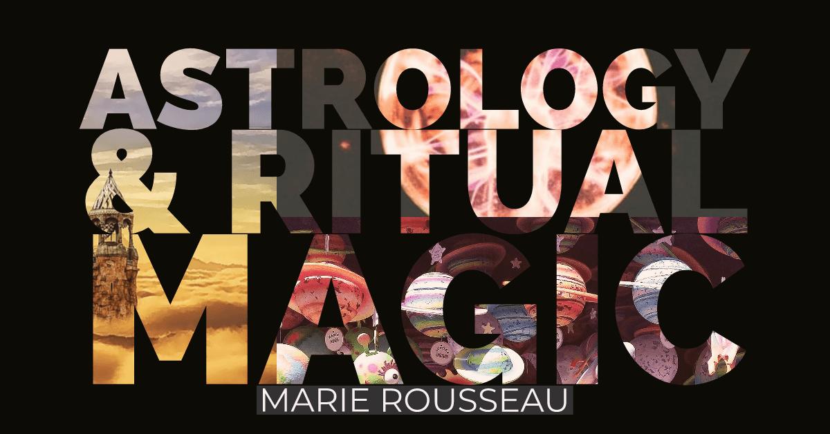 Astrology & Ritual Magic Ritual magic, Astrology, Ritual