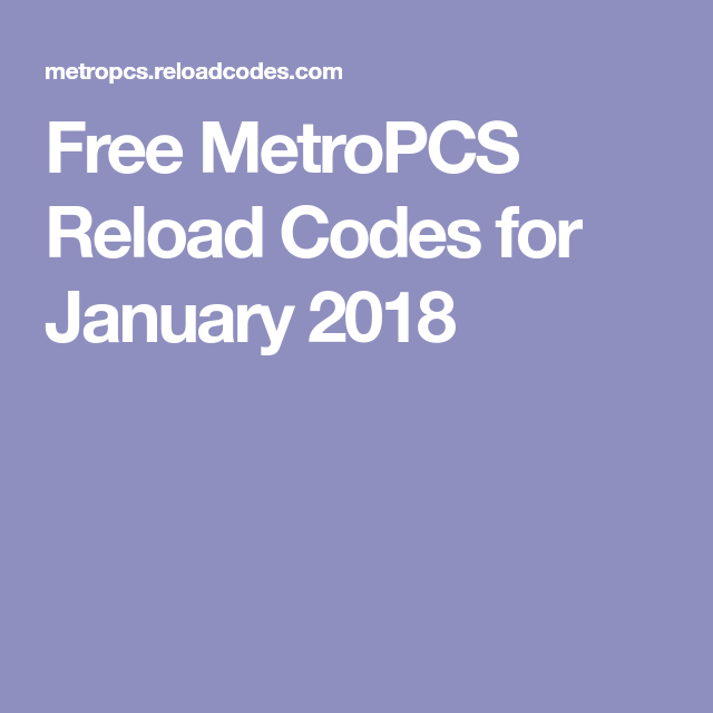 Free MetroPCS Reload Codes for January 2018 | metro pcs reload codes