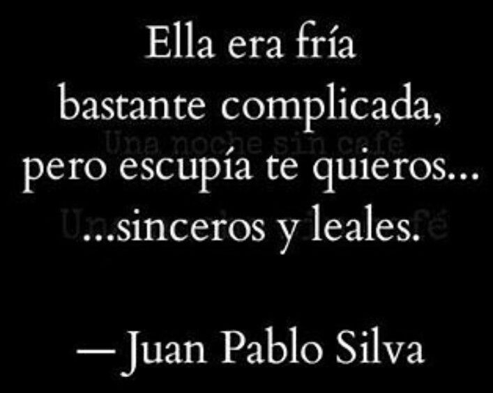 #quotes #JuanPabloSilva