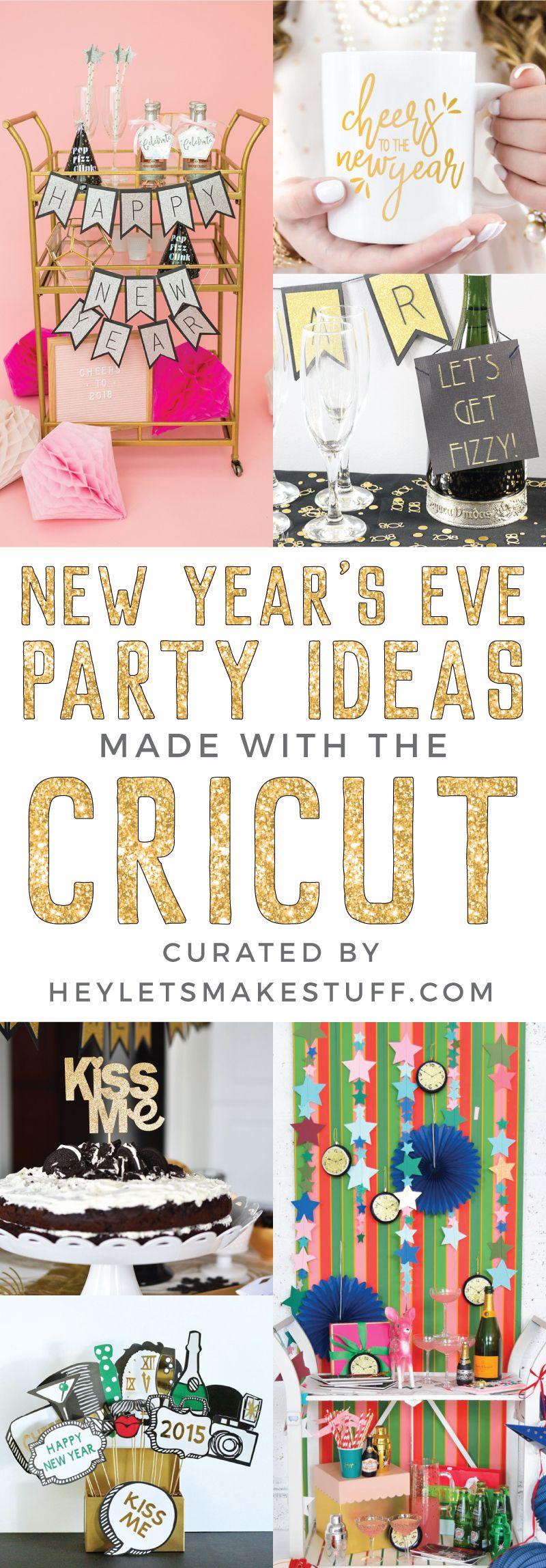 New Year S Eve Party Ideas With The Cricut Diy Holiday Party New Years Eve Party New Years Eve Decorations
