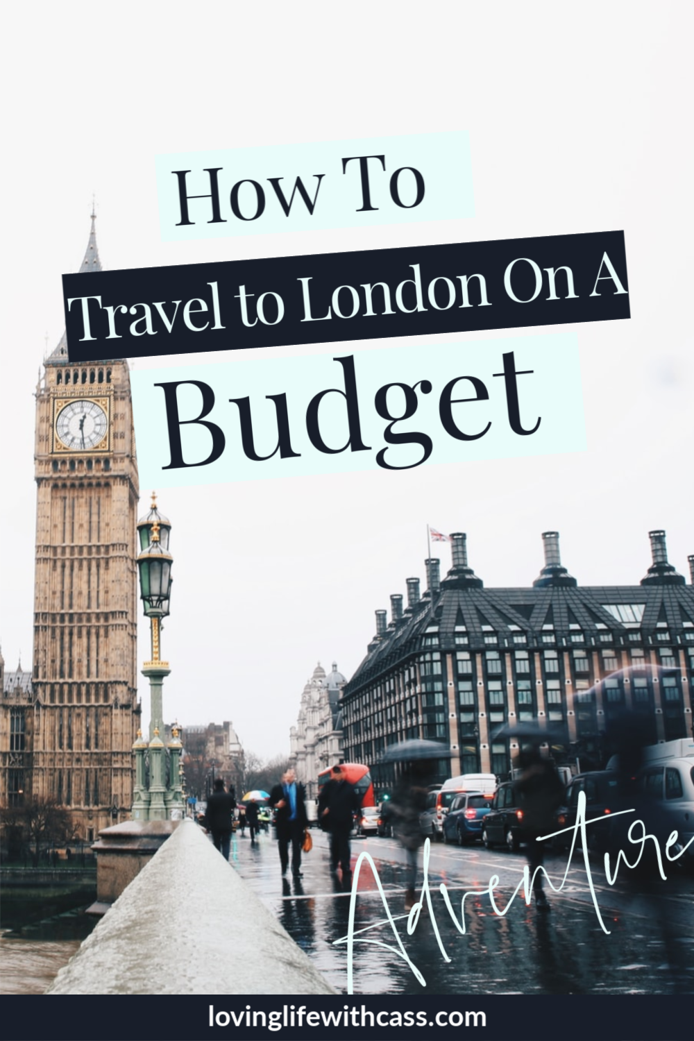 , How To Travel To London On A Budget – lovinglifewithcass, My Travels Blog 2020, My Travels Blog 2020