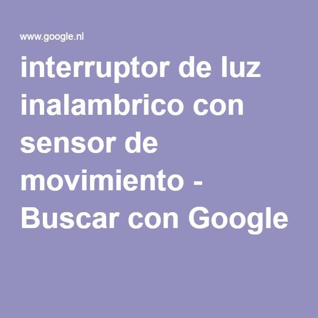 interruptor de luz inalambrico con sensor de movimiento - Buscar con Google