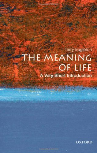 The Meaning Of Life A Very Short Introduction By Terry Eagleton Http Www Amazon Com Dp 0199532176 Ref C Meaning Of Life Oxford University Press Introduction