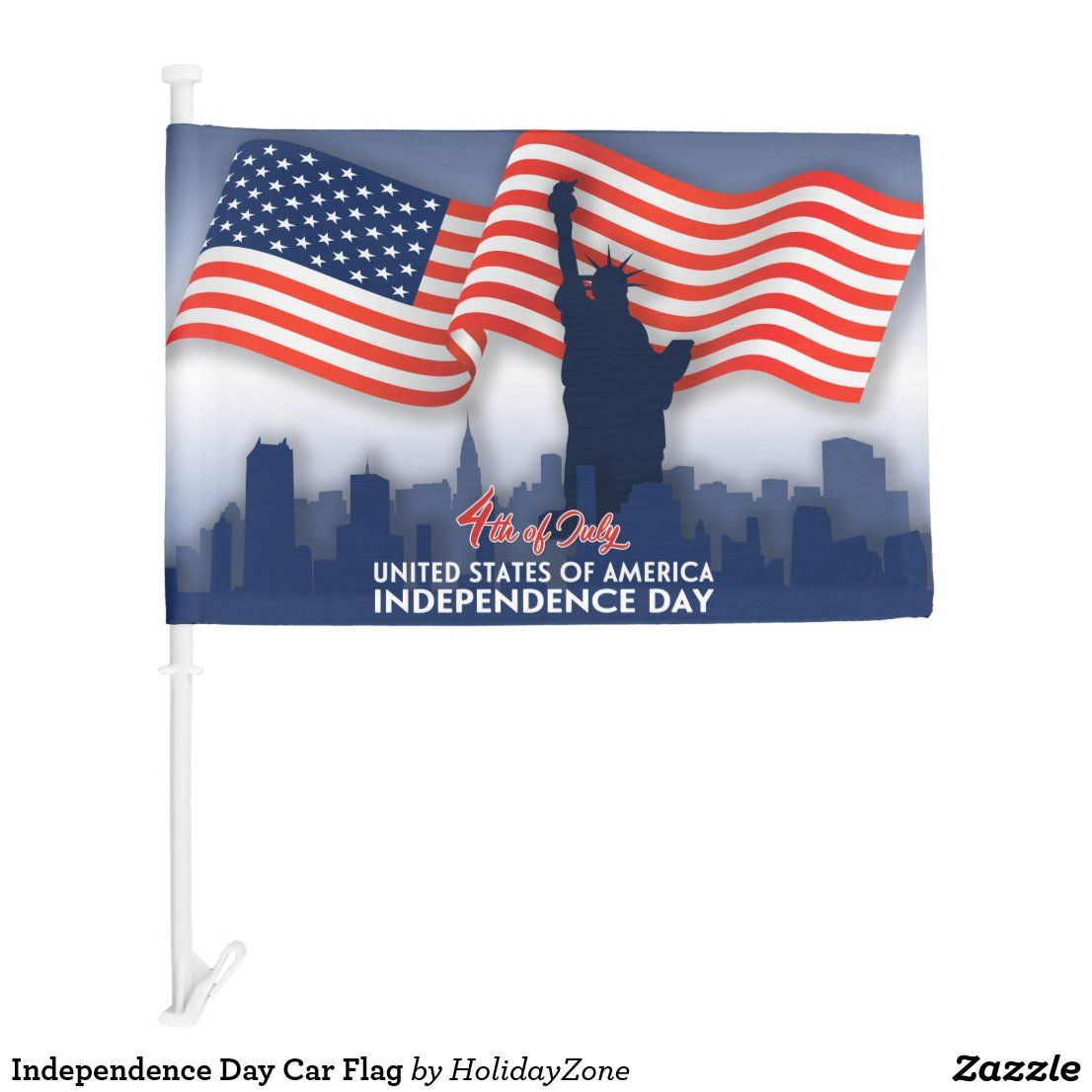 Independence Day Car Flag Zazzle Com In 2020 Independence Day Flag America Independence Day [ 1106 x 1106 Pixel ]