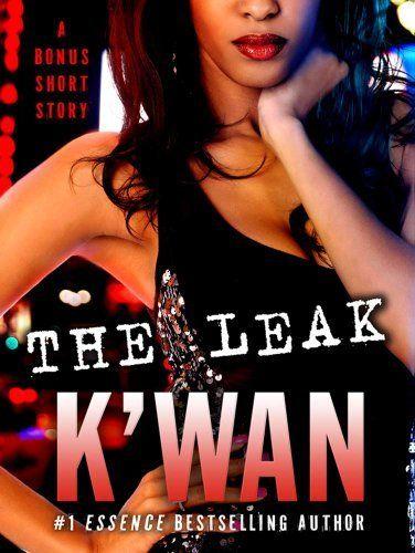 The Leak by K'wan, http://www.amazon.com/dp/B005J4EXPU/ref=cm_sw_r_pi_dp_A3z8pb1VRPRC3