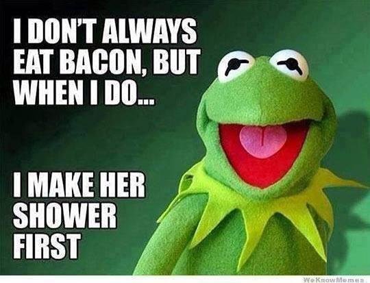 I don't always eat bacon...........