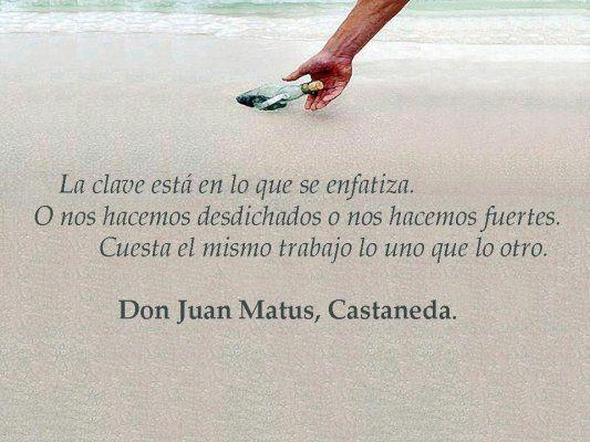 Carlos Castaneda Frases Buscar Con Google Frases De Don Juan Frases Inspiracionales Palabras Interesantes