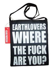 EARTHLOVERS WHERE THE FUCK ARE YOU?