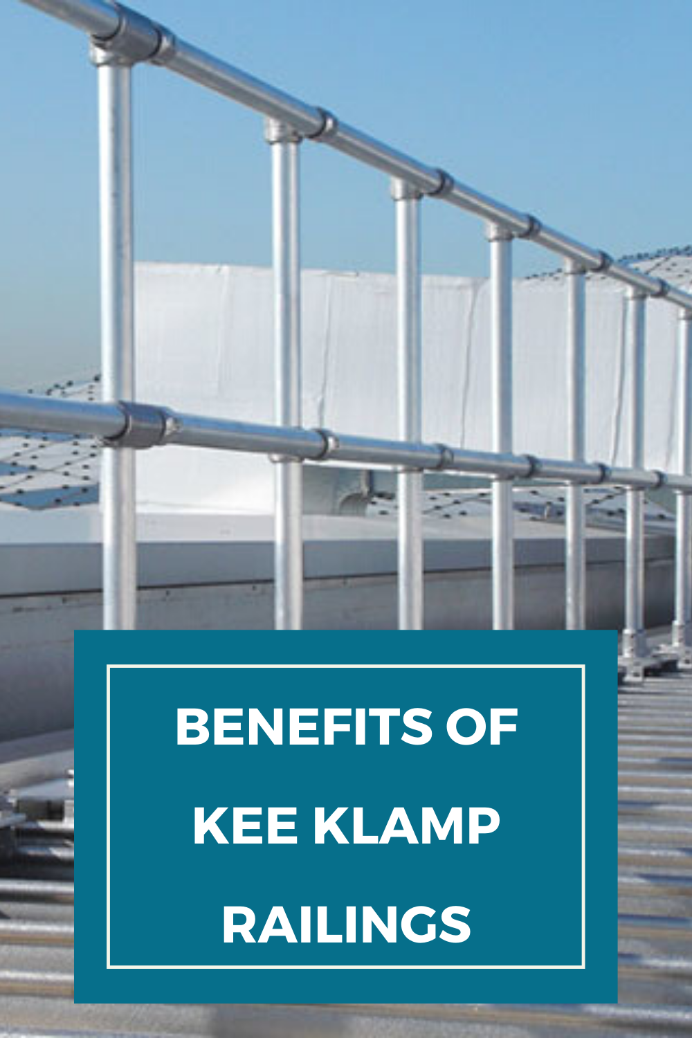 The Advantages Of Kee Klamp Railings In 2020 Roof Edge House Interior Fall Prevention
