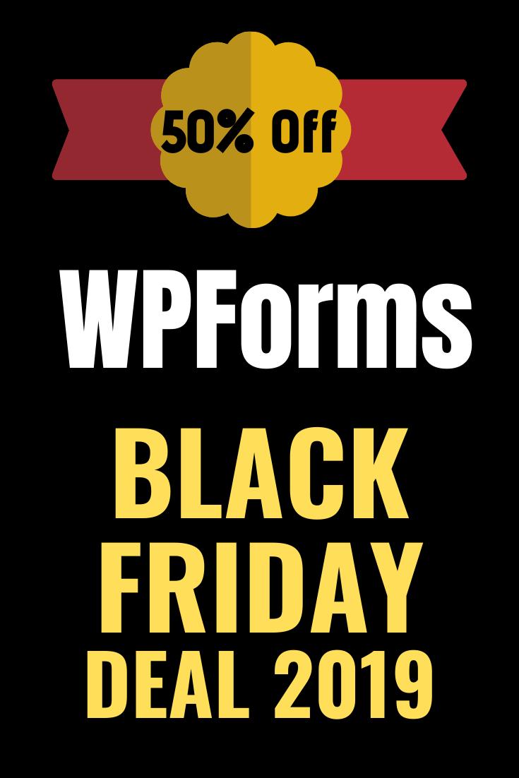 Wpforms Black Friday 2019 Deal 50 Off Black Friday Cyber Monday Offers Black Friday Cyber Monday