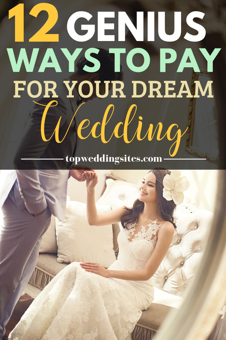 Paying For A Wedding 101 12 Different Ways To Afford Your Dream Day Wedding Planning Wedding Tips Budget Wedding