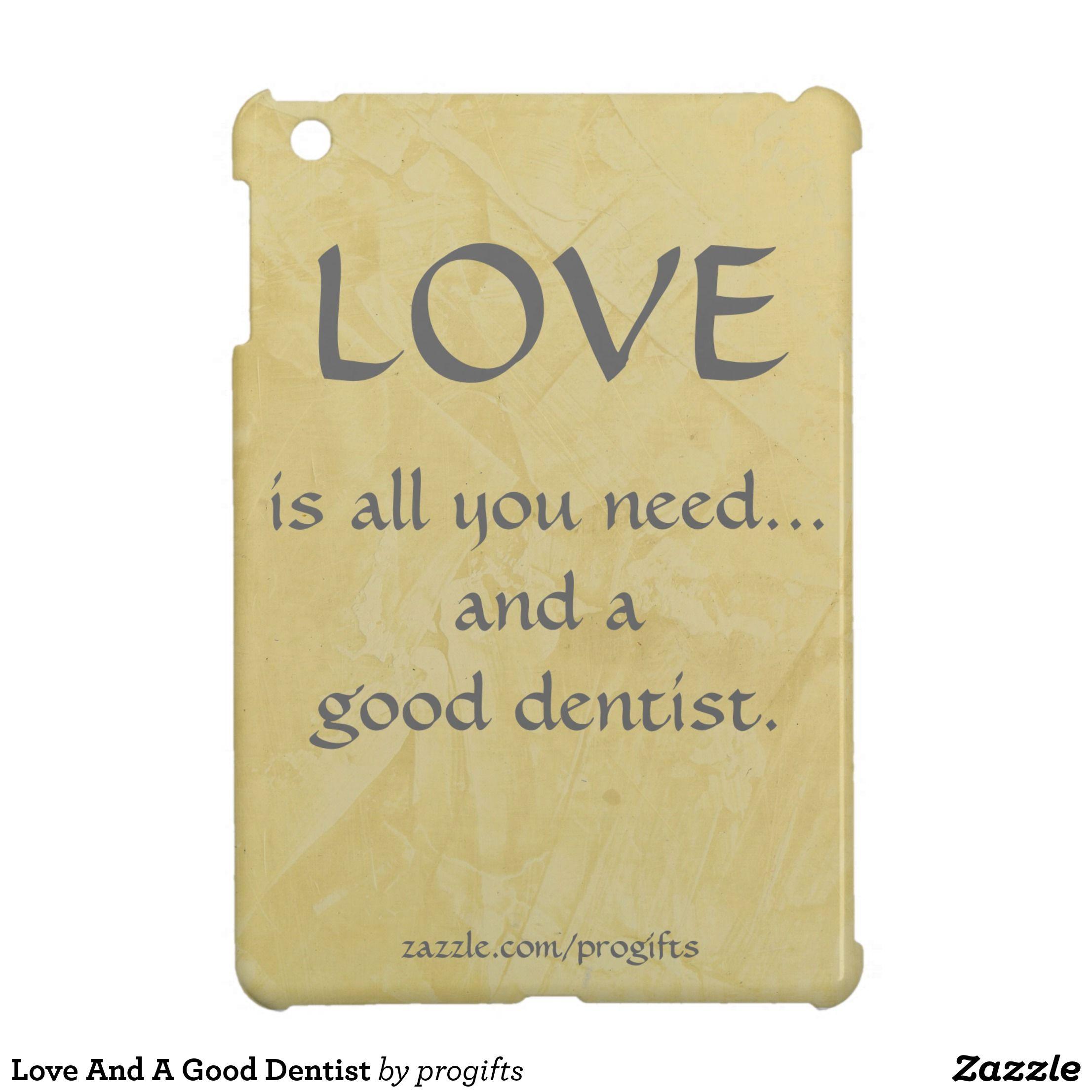 Love And A Good Dentist Cover For The Ipad Mini Zazzle Com