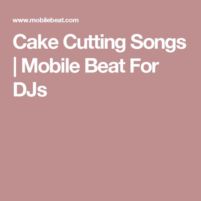 cake cutting songs mobile beat for djs karaoke and dj info