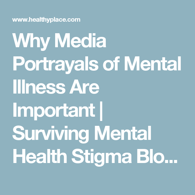 Why Media Portrayals Of Mental Illness Are Important Pinterest