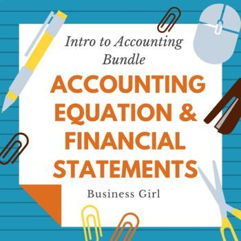 Intro to Accounting Bundle (Accounting Equation and Financial - financial statements