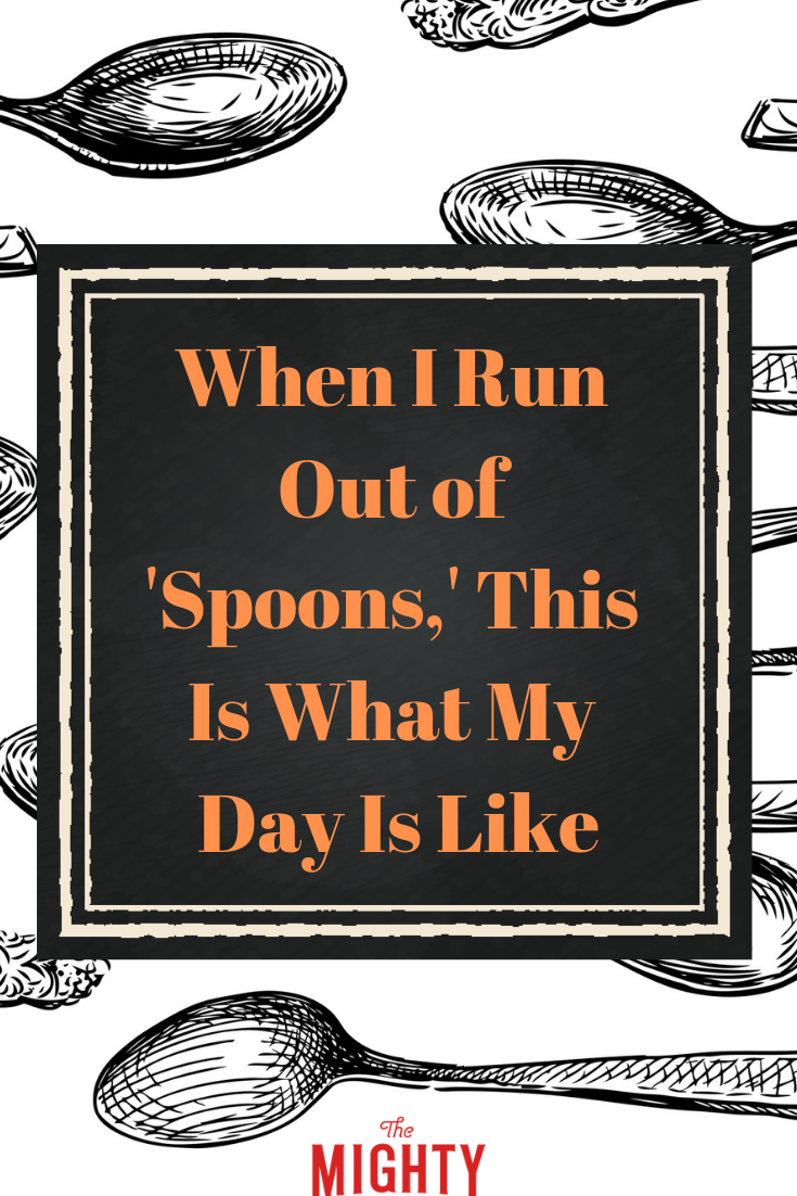 When I Run Out Of Spoons This Is What My Day Is Like Invisible Illness Awareness Fibromyalgia Symptoms Fibromyalgia
