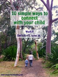 Week 8 in a 10 week series of ways to connect with our children.