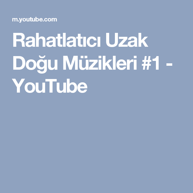 Rahatlatici Uzak Dogu Muzikleri 1 Youtube Muzik Youtube Doga