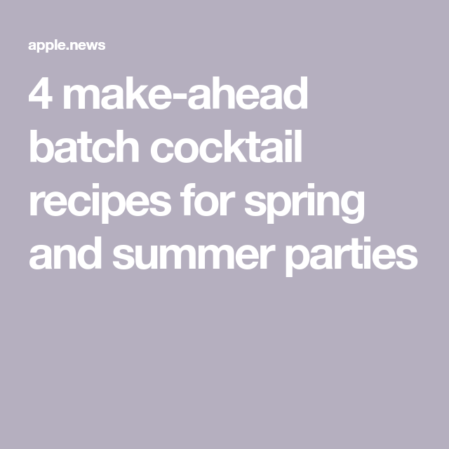 4 Make-ahead Batch Cocktail Recipes For Spring And Summer