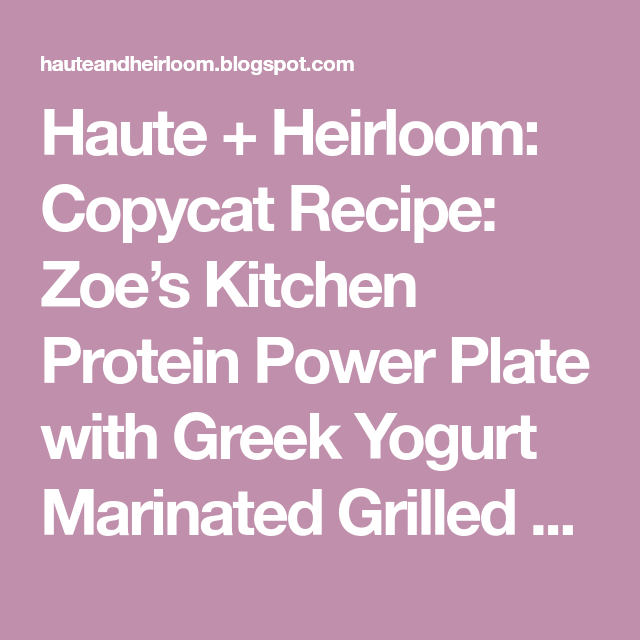 Copycat Recipe Zoe S Kitchen Protein Power Plate With