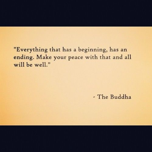 Buddha Everything Comes To An End At Some Point True Shit